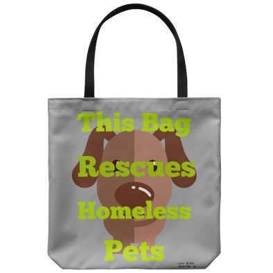 "This Bag Rescues Homeless Pets 18"" Tote Bag"