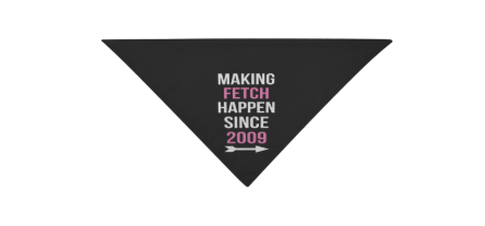 Making Fetch Happen Pet Bandanna - Personalized