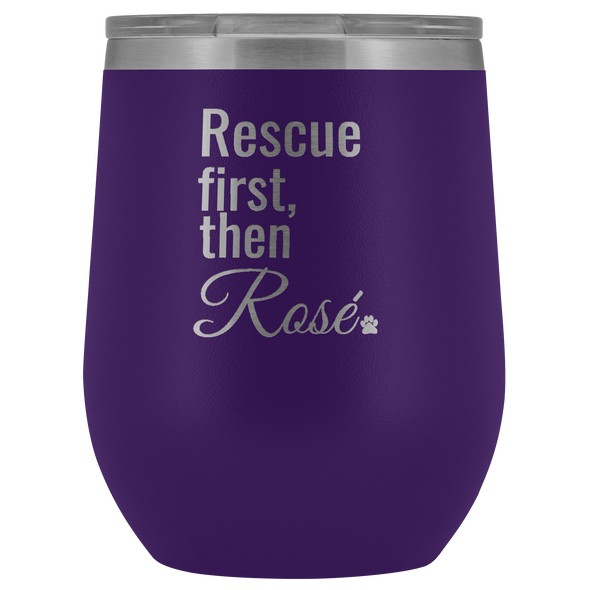 Rescue First, Then Rose Wine Tumbler - More Colors Available