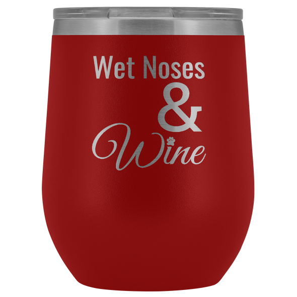 Wet Noses & Wine Wine Tumbler - More Colors Available