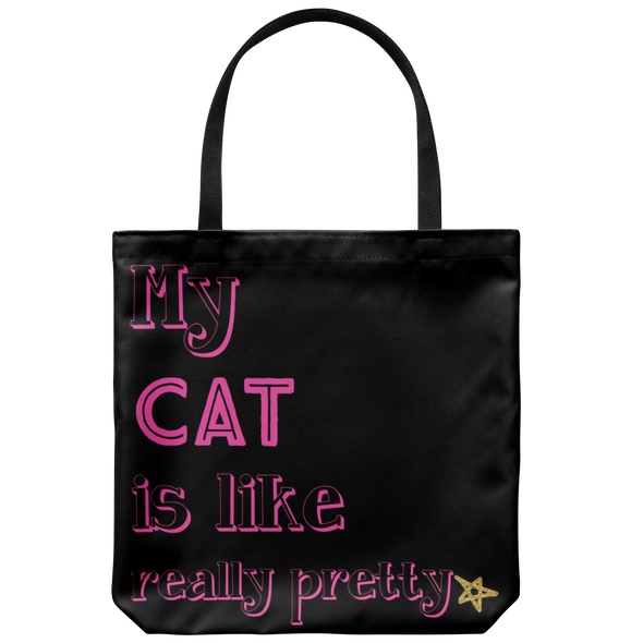 "My Dog or Cat is Like Really Pretty 18"" Tote"