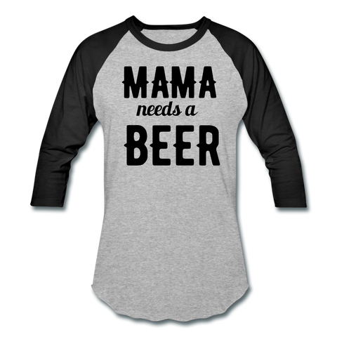 Mama Needs A Beer Raglan Baseball T-Shirt - Roc City Apparel