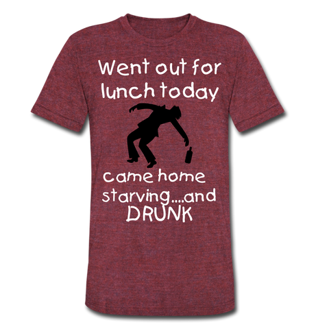 Went Out For Lunch Today Came Home Starving And Drunk T-Shirt - Roc City Apparel