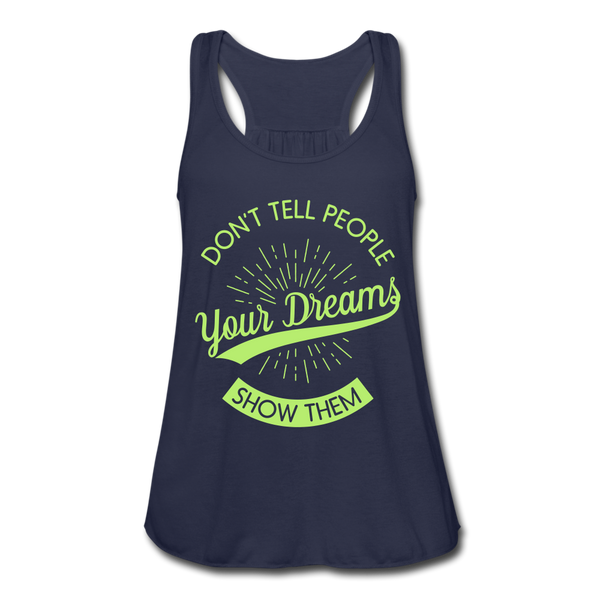 Don't Tell People Your Dreams Show Them Women's Tank Top - Roc City Apparel