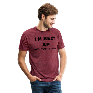 I'm Sexy AF When You're Drunk Funny Drinking Unisex T-Shirt - Roc City Apparel