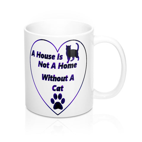 A House Is Not A Home Without A Cat Mug - Roc City Apparel