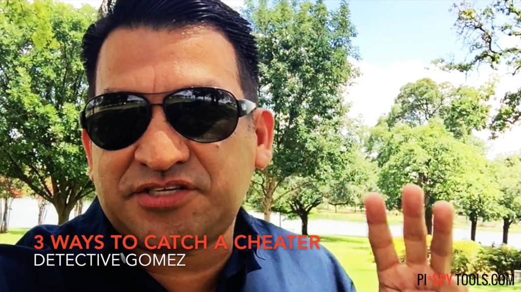 VIDEO: 3 Ways to Catch a Cheater by Detective Gomez