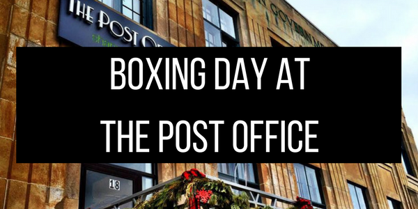 What to Expect at The Post Office this Boxing Day