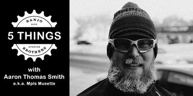FIVE THINGS WITH AARON THOMAS SMITH - MPLS MUSETTE