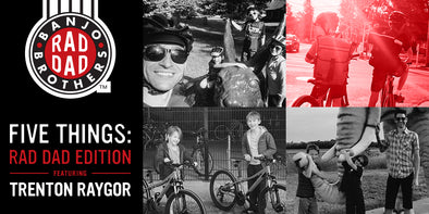 FIVE THINGS RAD DAD EDITION: CYCLIST TRENTON RAYGOR