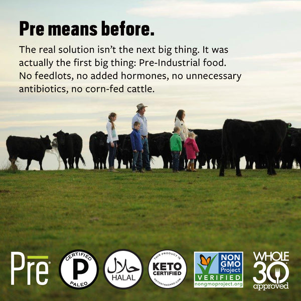 Pre Means Before: Before Feedlots, Added Antibiotics and Hormones. Back to Pasture Raising.