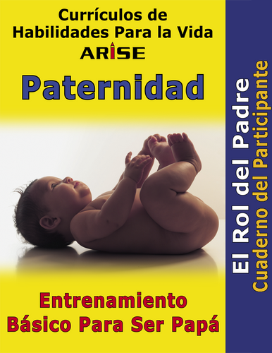 Fatherhood: Dad's Basic Training - Learner's Workbook (Spanish version)