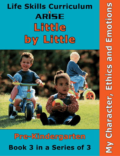 Little By Little (Pre-K): My Character, Ethics and Emotions (Book 3)