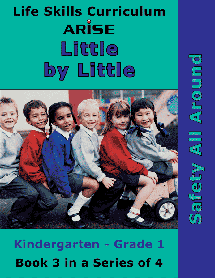 Little By Little (K-1): Safety All Around (Book 3)