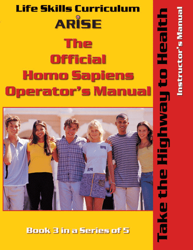 Homo Sapiens Operator's Manual: Take the Highway to Health (Book 3) - Instructor's Manual