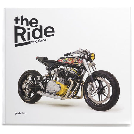 The Ride 2nd Gear - Rebel Edition: New Custom Motorcycles and Their Builders. Rebel Edition
