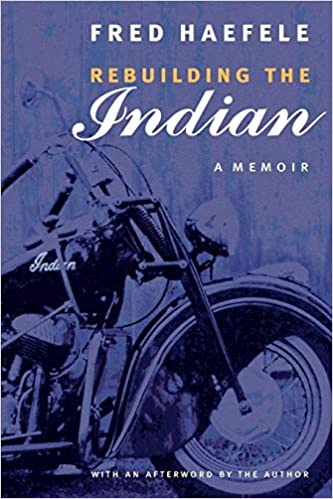 Rebuilding The Indian: A Memoir