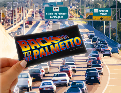 Back to the Palmetto Car Magnet