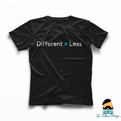 Different Not Less Unisex T-Shirt