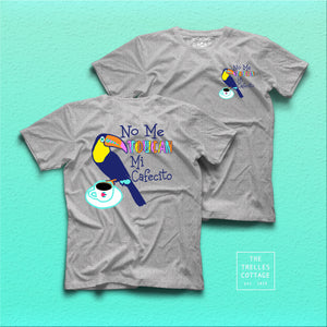 No Me Toucan Mi Cafecito T-shirt