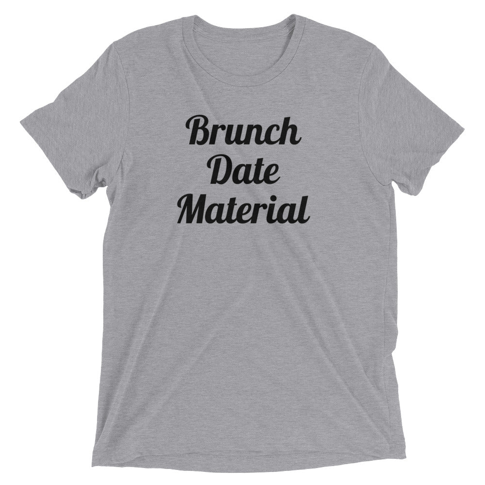 Brunch Date Material T-Shirt