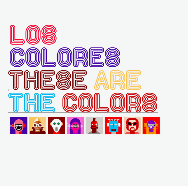 These Are the Colors, Los Colores!
