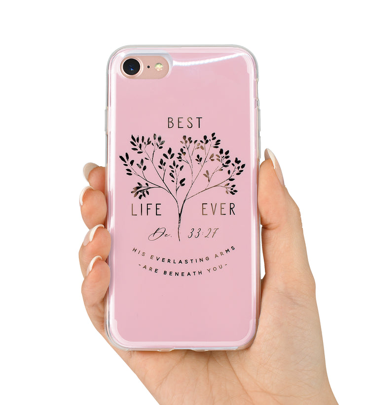 iPhone Case : Best Life Ever, His everlasting arms are beneath you : 65% off