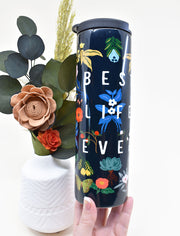 Best Life Ever : Stainless Steel Tumbler