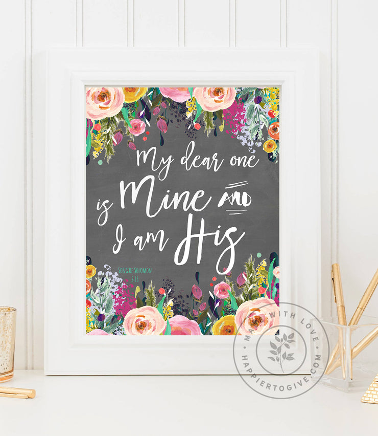 My Dear One Is Mine & I Am His : Floral Collection : Printable Download