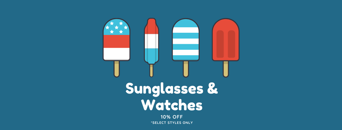 4TH OF JULY SALE: SUNGLASSES & WATCHES
