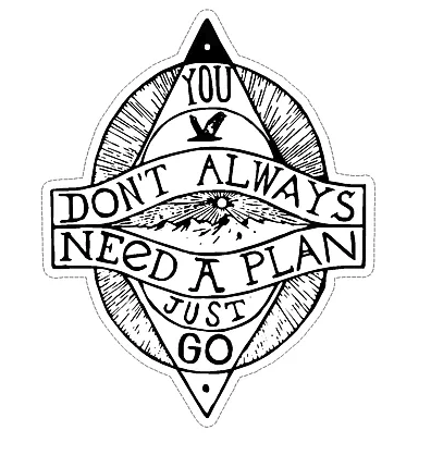 Don't Need A Plan Large Sticker