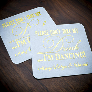 "Custom ""Don't Take My Drink"" Coasters - set of 50"