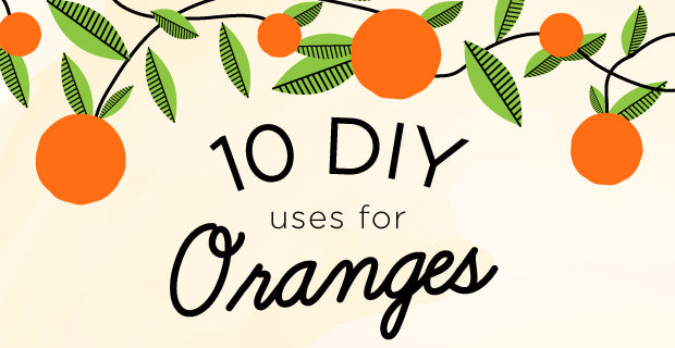 10 DIY uses for oranges