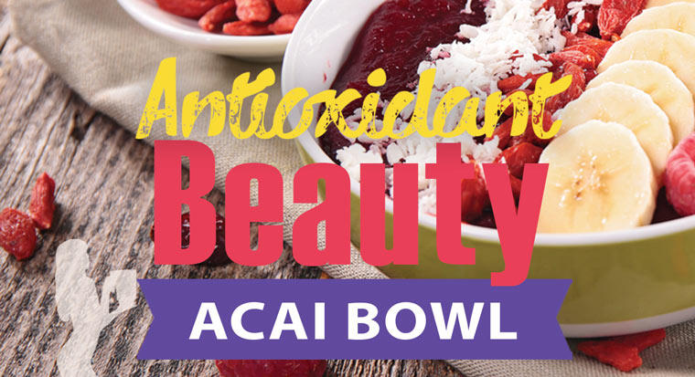 antioxidant packed acai berry bowl