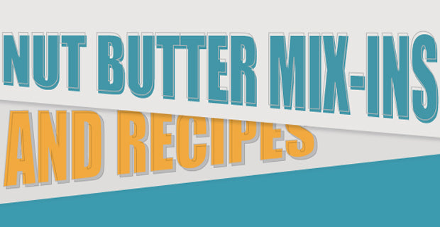 nut butter recipes and mix ins