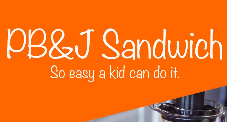 kid friendly PB&J Sandwich