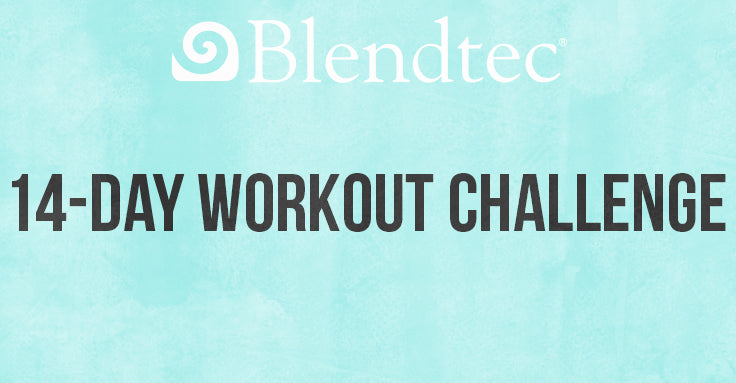 Blendtec 14 day workout challenge