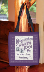 Don't Tell Them Where You Found Me — Basic Tote Bag