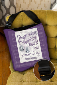 Don't Tell Them Where You Found Me — Lined Tote Bag with Inside Zipper Pocket and Adjustable Handle