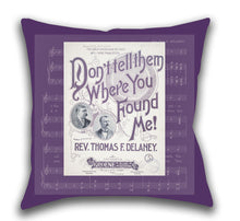 Don't Tell Them Where You Found Me — Outdoor Pillow, UV Resistant