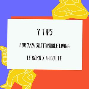 7 Tips for 7/24 Sustainable Living
