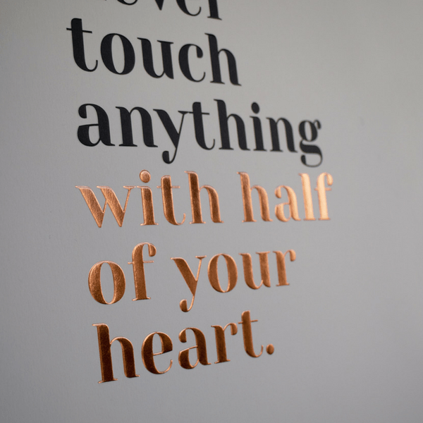 Never Touch Anything With Half of Your Heart