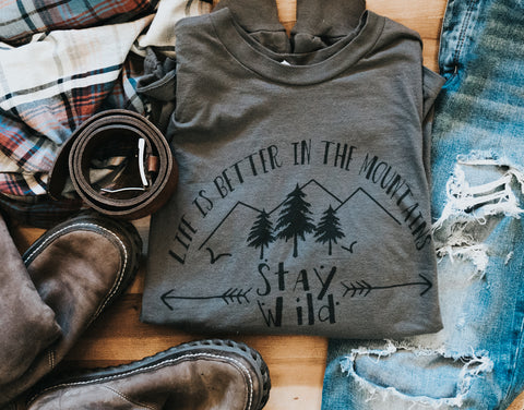 Life is Better in the Mountains - Unisex Long Sleeve T-Shirt MADE IN THE USA