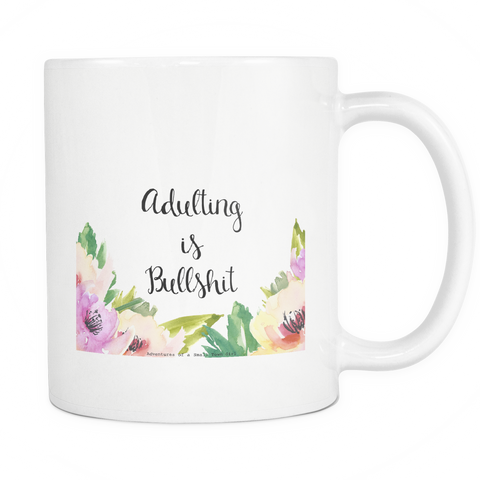 Adulting is Bullshit Coffee Mug