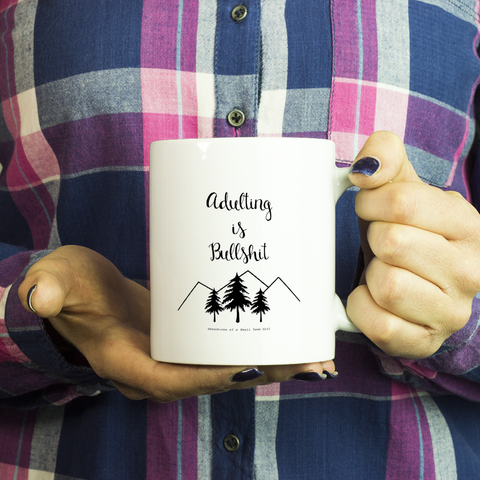 Adulting is Bullshit Coffee Mug - Mountains