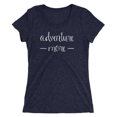 Adventure More T Shirt - Ladies' short sleeve t-shirt