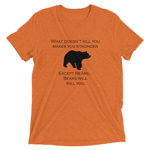 Bears Will Kill You Mens T