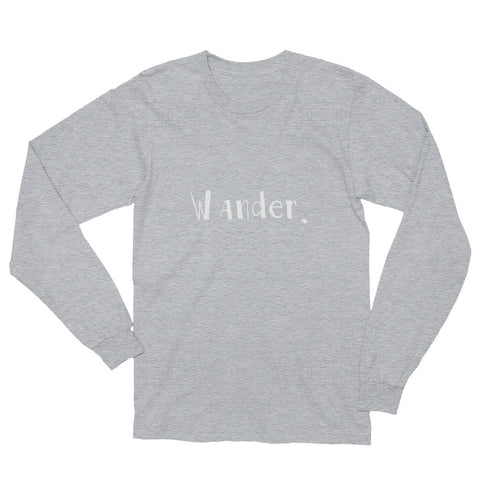 Wander Long Sleeve T-Shirt - Unisex MADE IN THE USA