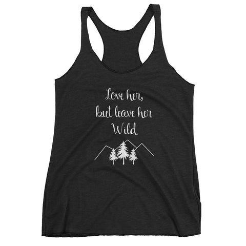Love her but Leave her wild - Women's tank top