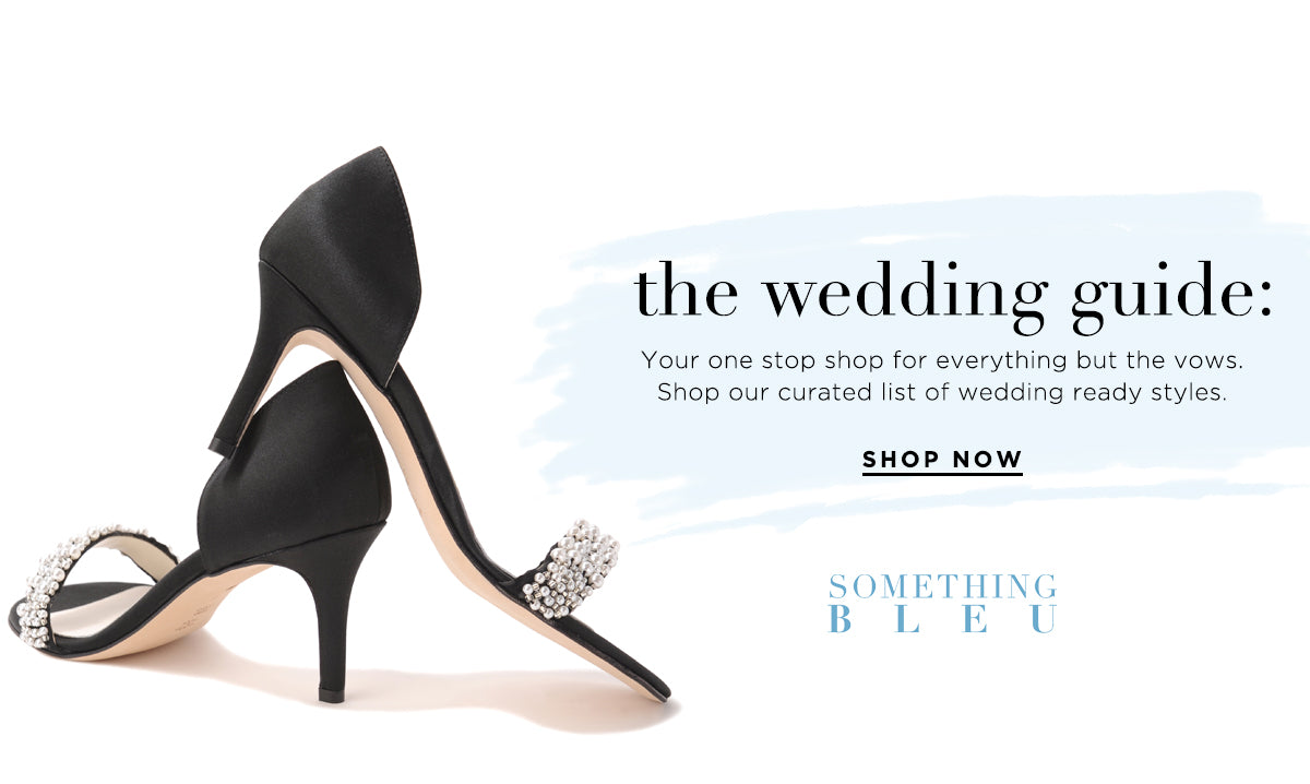 the wedding guide: Your one stop shop for everything but the vows. Shop our curated list of wedding ready styles. Shop Now. Something Bleu